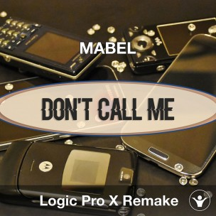 Don't Call Me Up (Mabel) Logic Pro X Remake Template
