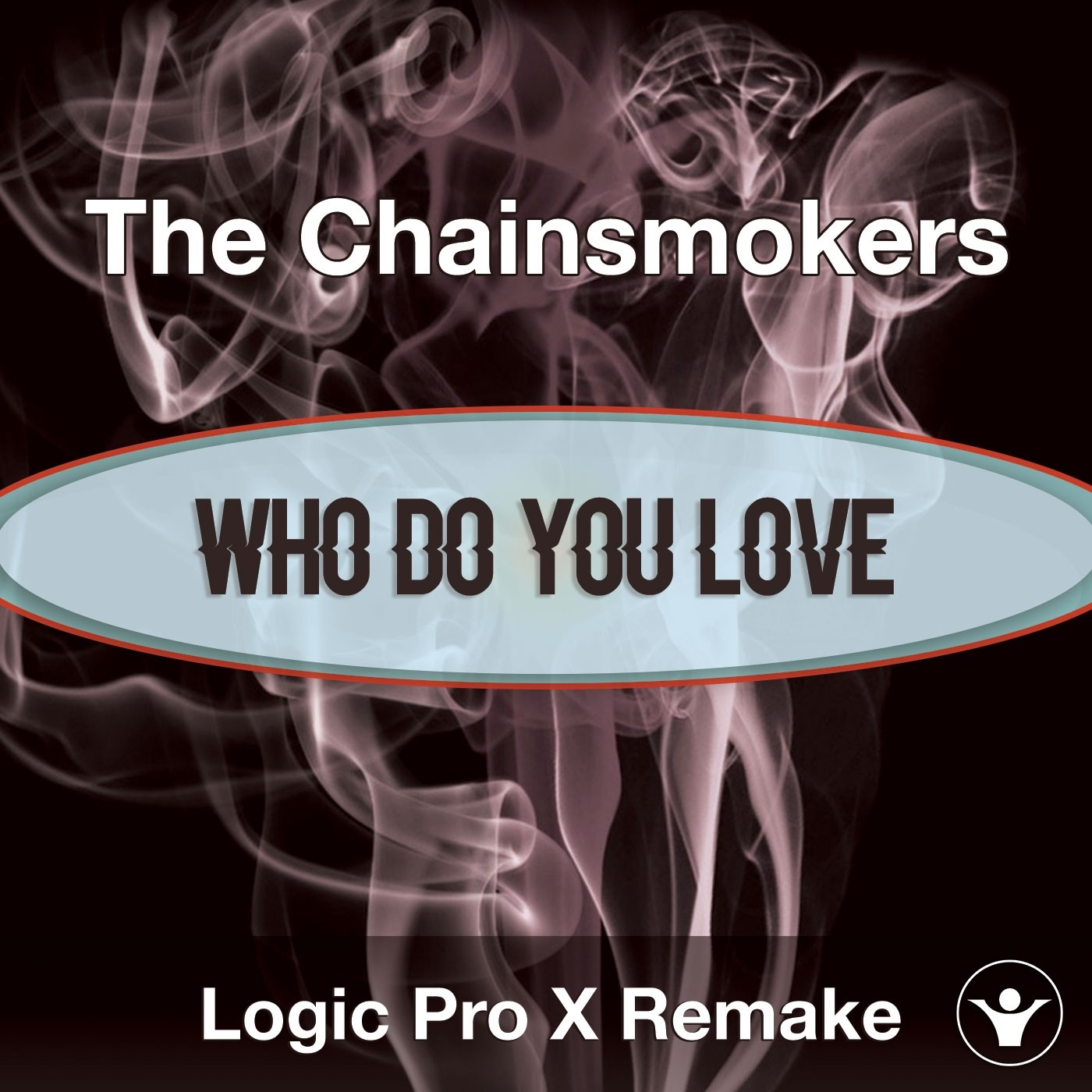 Who Do You Love ( The Chainsmokers ) - Logic X Remake